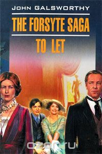 "Скачать книгу ""The Forsyte Saga: To Let, John Galsworthy"""